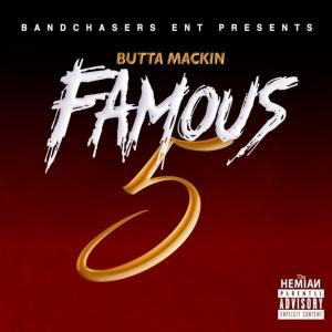 Album Famous 5 from Butta Mackin