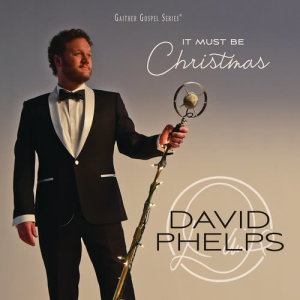 Album It Must Be Christmas from David Phelps