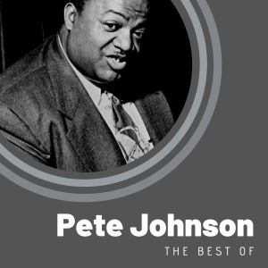 Album The Best of Pete Johnson from Pete Johnson