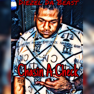 Album Chasin a Check (Explicit) from Diezel DaBeast