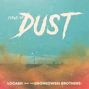 Album Cloud of Dust (feat. The Gronkowski Brothers) from Locash