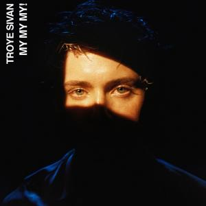 Listen to My My My! song with lyrics from Troye Sivan