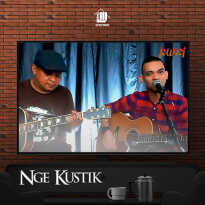 Nge Kustik (Live, Accoustic) dari Kunci