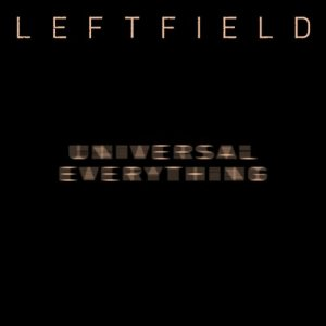 Album Universal Everything (Remixes) from Leftfield