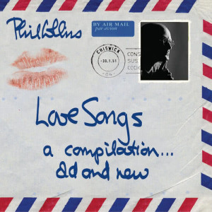 Phil Collins的專輯Love Songs (A Compilation Old and New)