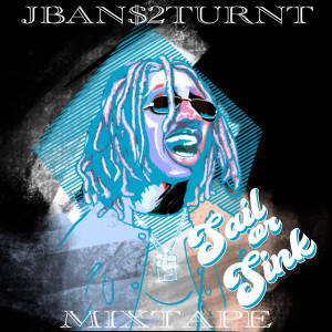 Album Sail or Sink from Jban$2Turnt