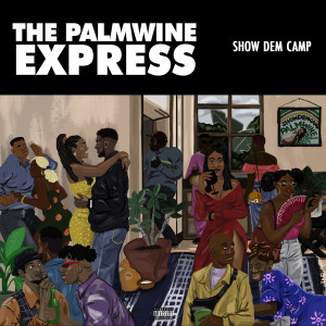 Album The Palmwine Express from Show Dem Camp