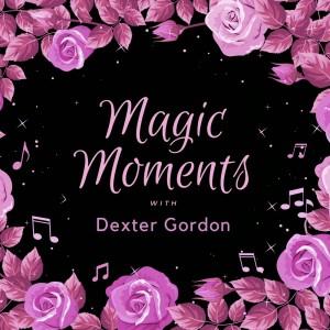 Dexter Gordon的專輯Magic Moments with Dexter Gordon
