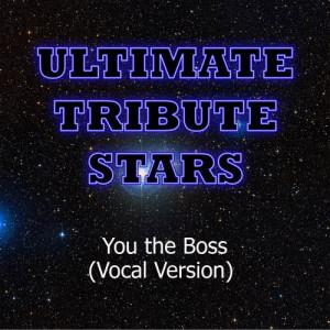 Ultimate Tribute Stars的專輯Rick Ross feat. Nicki Minaj - You The Boss (Vocal Version)