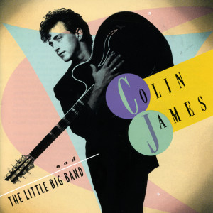 Colin James And The Little Big Band 1993 Colin James