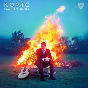 Album Playing with Fire from Kovic