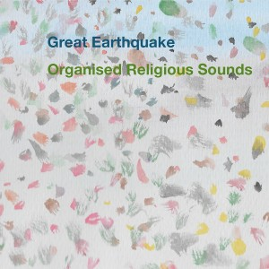 Great Earthquake的專輯Organised Religious Sounds