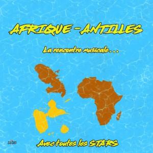 Album Afrique - Antilles : La rencontre musicale avec toutes les stars from Various Artists