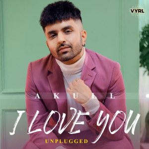 Akull的專輯I Love You (Unplugged)