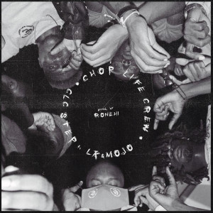 Album CLC Step (feat. L.K & MOJO) (Explicit) from Chop Life Crew