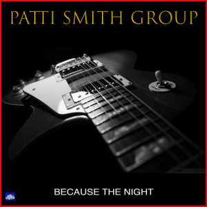 Album Because the Night from Patti Smith Group