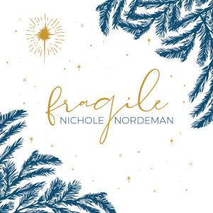 Album Fragile from Nichole Nordeman