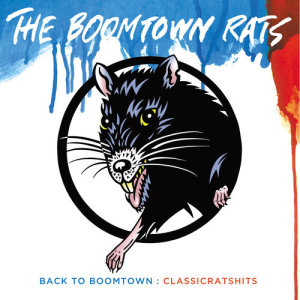 Album Back To Boomtown : Classic Rats Hits from The Boomtown Rats