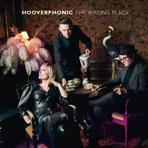 Album The Wrong Place from Hooverphonic
