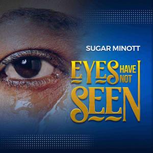 Album Eyes Have Not Seen from Sugar Minott