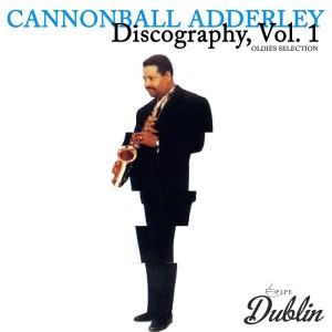 Album Oldies Selection: Discography, Vol. 1 from Cannonball Adderley