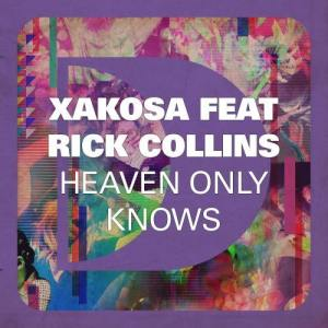 Album Heaven Only Knows (feat. Rick Collins) from Xakosa