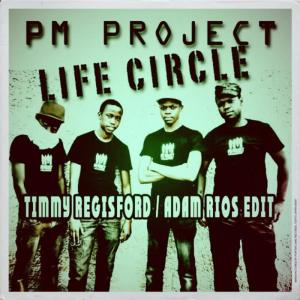 Album Life Circle (Timmy Regisford and Adam Rios Edit) from PM Project