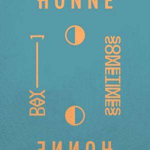 Day 1 ◑ / Sometimes ◐ 2018 Honne