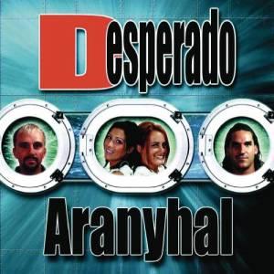 Desperado的專輯Aranyhal