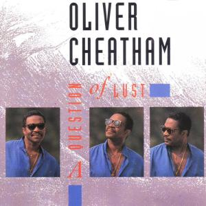 Listen to A Question of Lust (Groove Version) song with lyrics from Oliver Cheatham