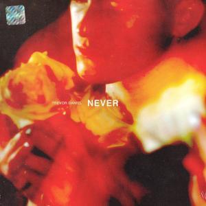 Trevor Daniel的專輯Never (Explicit)