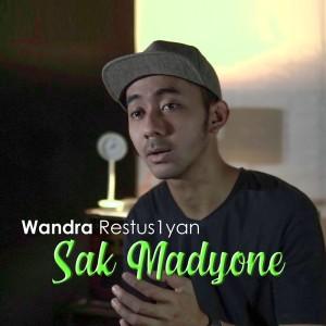 Sak Madyone dari Wandra Restus1yan