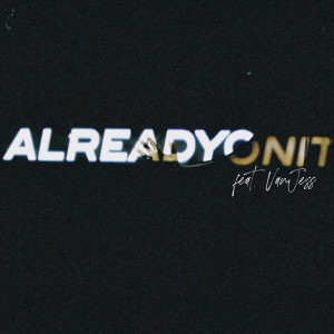 Album Already On It (feat. VanJess) from Jae Stephens