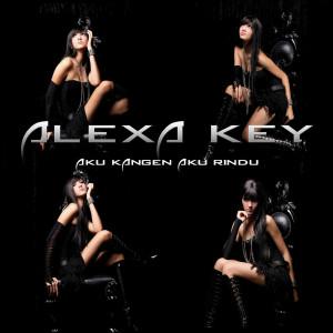 Aku Kangen Aku Rindu dari Alexa Key
