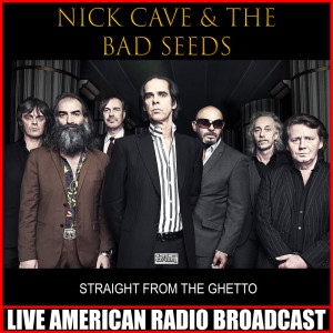Album Straight From The Ghetto from Nick Cave & The Bad Seeds