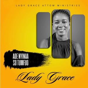 Album Ade Nyinaa so Tumfuo from Lady Grace Attom