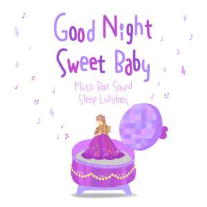 Relaxing BGM Project的專輯Good Night Sweet Baby - Music Box Sound Sleep Lullabies