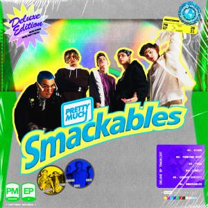Smackables (Deluxe Edition) dari PRETTYMUCH