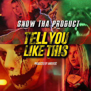 Snow tha Product的專輯Tell You Like This (Explicit)