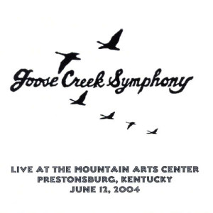 Album Live at the Mountain Arts Center from Goose Creek Symphony