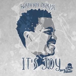 Listen to It's Joy song with lyrics from Brenden Praise