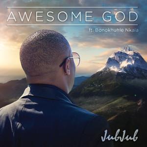 Album Awesome God from Jub Jub