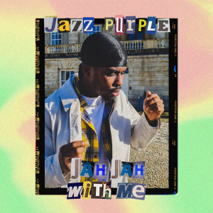 Album Jah Jah With Me (Explicit) from Jazz Purple