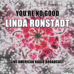Linda Ronstadt的專輯You're No Good (Live)