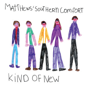 Album Kind Of New from Matthews' Southern Comfort