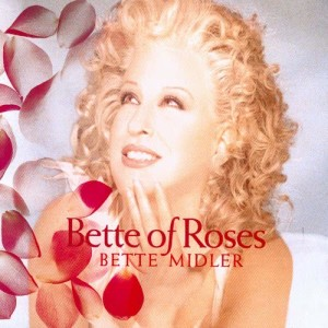 Album Bette Of Roses from Bette Midler