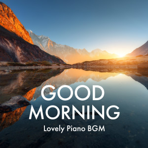 Relaxing Piano Crew的專輯Good Morning - Lovely Piano Bgm
