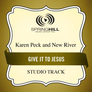 Give It To Jesus 2005 Karen Peck