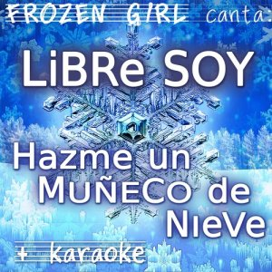 Album Libre Soy / Hazme Un Muñeco De Nieve (Frozen) from Frozen Girl