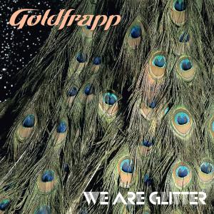 Goldfrapp的專輯We Are Glitter